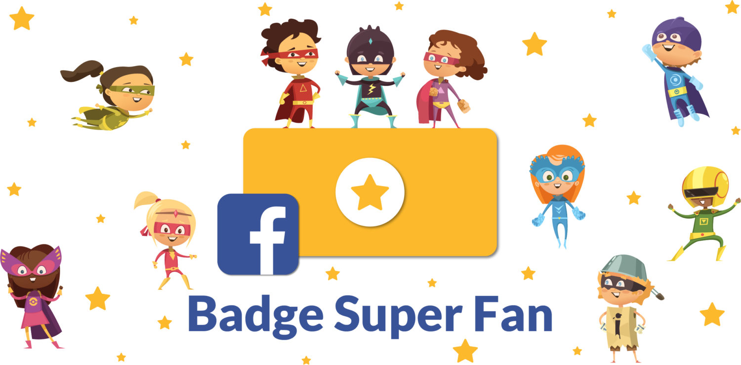 Nouveau : le badge SUPER FAN !