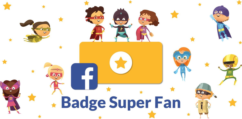 Nouveau : le badge SUPER FAN !
